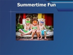 Summertime Fun in Amador Monday, June 9, 2014 12:45PM