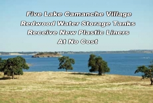 Five Lake Camanche Village redwood water storage tanks receive new plastic liners at no cost